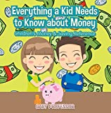 Everything a Kid Needs to Know about Money - Children's Money & Saving Reference