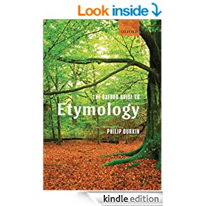 The Oxford Guide to Etymology [Kindle Edition]
