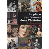 La place des femmes dans l&#39;histoire - Une histoire mixtepar Collectif