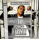 Daz Dillinger / Matter of Dayz