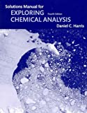 Student Solutions Manual for Exploring Chemical Analysis (1429210044) by Harris, Daniel C.