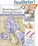 Drawing and Painting Flowers With Col...