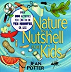 Nature in a Nutshell for Kids: Over 1...