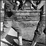 Milk the Bee (Dig)by The Break and Repair...