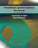 Preclinical Speech Sciences Workbook