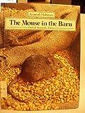 The Mouse in the Barn (Animal Habitats) (0416065627) by Robert Burton