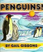 Penguins! by Gail Gibbons (September…