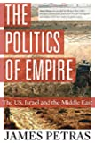 The Politics of Empire: The US, Israel and the Middle East