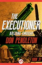 Arizona Ambush (the Executioner Book 31)