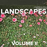 Landscapes, Vol. II (Album Commentary)