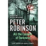 All the Colours of Darkness: The 18th DCI Banks Mysteryby Peter Robinson