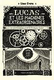 """Afficher """"Lucas et les machines extraordinaires"""""""