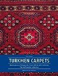 Turkmen Carpets: Masterpieces of Step...