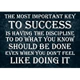 Life Inspirational Motivational Quote Sign Poster Print Picture THE MOST IMPORTANT KEY TO SUCCESS