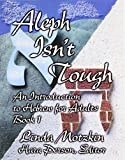Aleph Isnt Tough: An Introduction to Hebrew for Adults