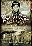 img - for Mary Ann Cotton - Dark Angel: Britain's First Female Serial Killer book / textbook / text book