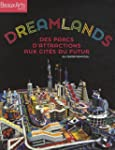DREAMLANDS : DES PARCS D'ATTRACTIONS...