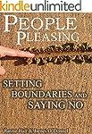 PEOPLE PLEASING: SAYING NO AND SETTIN...