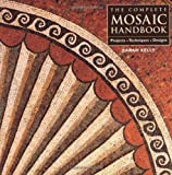 img - for The Complete Mosaic Handbook: Projects, Techniques, Designs book / textbook / text book