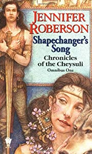 Shapechanger's Song (Chronicles of the Cheysuli, Bk. 1: Shapechangers and Bk. 2: The Song of Homana) by Jennifer Roberson