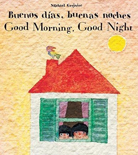 Buenos Dias, Buenas Noches/Good Morning, Good Night