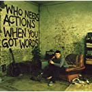 Who Needs Actions When You Got Words (DMD)