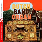 Dutch Band Organ Dutch Band Organ [Remastered]