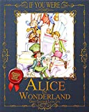 img - for If You Were ... Alice in Wonderland (