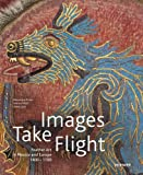 img - for Images take Flight: Feather Art in Mexico and Europe (1400-1700) by Gerhard Wolf (2015-11-09) book / textbook / text book