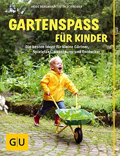 gartenspass-fur-kinder-die-besten-ideen-fur-kleine-gartner-spielefans-abenteurer-und-entdecker-gu-ga