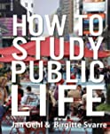 How to Study Public Life: Methods in...