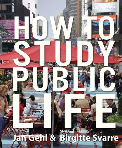How to Study Public Life: Methods in Urban Design