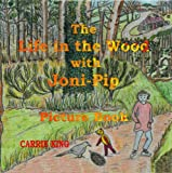 The Life in the Wood with Joni-Pip Picture Book