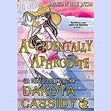 Accidentally Aphrodite: Accidentally Paranormal Novel, Book 10