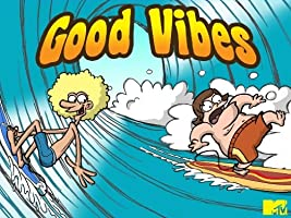 Good Vibes Season 1 [HD]