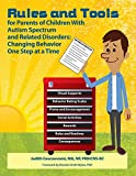 img - for Rules and Tools for Parenting Children With Autism Spectrum and Related Disorders: Changing Behavior One Step at a Time book / textbook / text book
