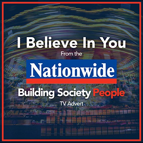 i-believe-in-you-from-the-nationwide-building-society-people-tv-advert