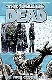 The Walking Dead Volume 15 TP: We Find Ourselves by Robert Kirkman ( 2011 ) Paperback Robert Kirkman