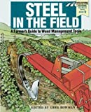 img - for By Greg Bowman - Steel in the Field: A Farmer's Guide to Weed-Management Tools (Su (1997-06-16) [Paperback] book / textbook / text book