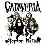 Horror Metal (ltd. ed. digipak reissue) by Cadaveria (2013)