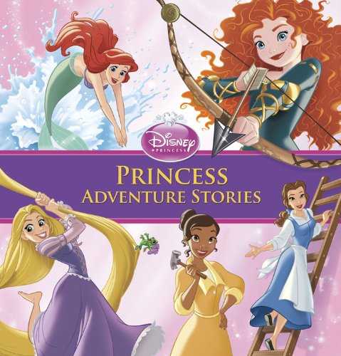 Princess Adventure Stories (Disney Storybook Collections)