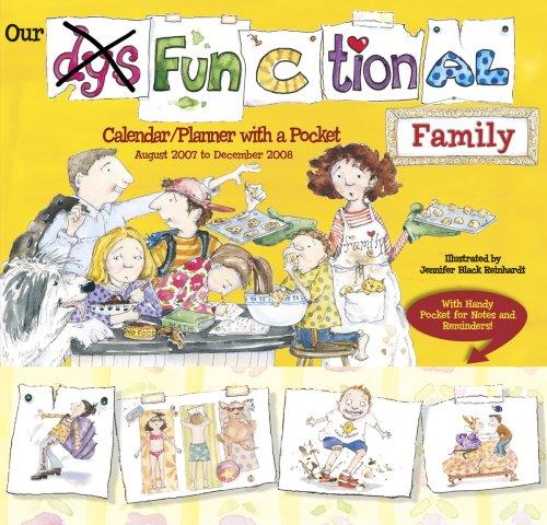 Our Dysfunctional Family 2008 Calendar: Calendar/Planner With a Pocket: August 2007 - December 2008