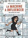 La machine � influencer : Une histoire des m�dias par Gladstone