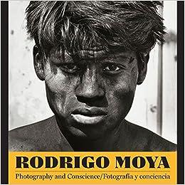 Rodrigo Moya: Photography and Conscience/Fotografía y consciencia