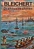 img - for Bleichert Drahtseilbahnen (German Edition) book / textbook / text book