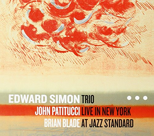 Edward Simon Trio Live in New York at Jazz Standard [輸入盤]