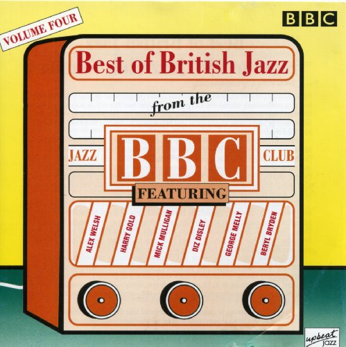 The Best of British Jazz From... by Alex Welsh and Mick Mulligan &
