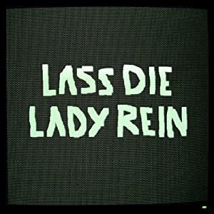 Lass Die Lady Rein
