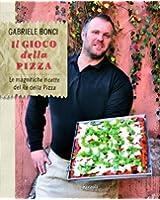 Il gioco della pizza. Le magnifiche ricette del re della pizza