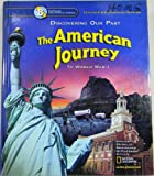 Discovering Our Past :The American Journey to World War 1 : Grade 8 : California Teacher Edition